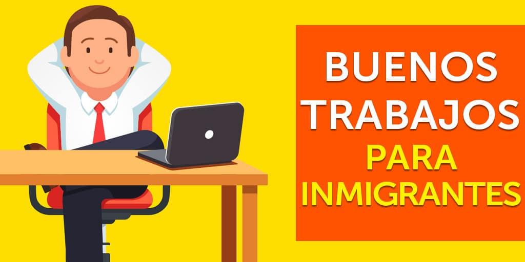 trabajo para inmigrantes