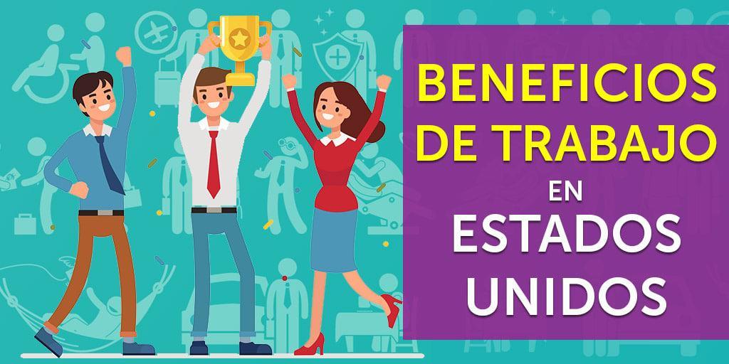 beneficios de trabajo estados unidos