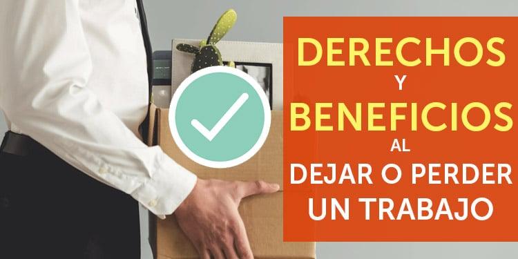 derechos al dejar perder un trabajo beneficios