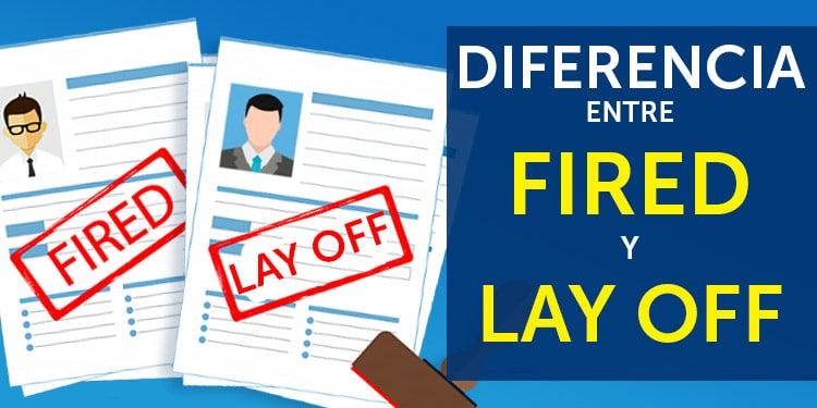 fired lay off diferencias