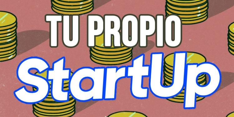 tu propio startup