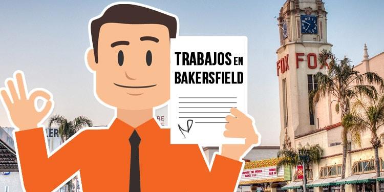 trabajos en Bakersfield California